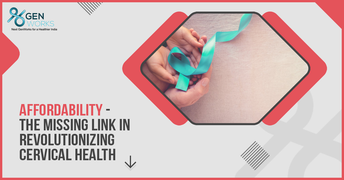 Affordability - the missing link in revolutionizing cervical health